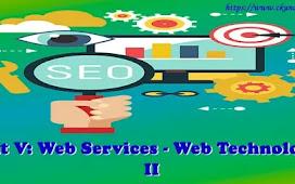 Unit V: Web Services - Web Technologies II