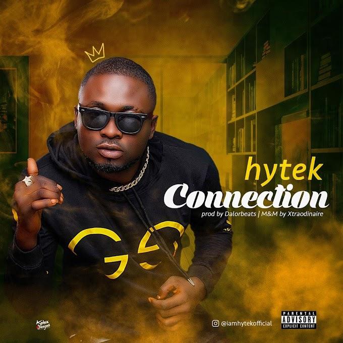 [MUSIC] Hytek - CONNECTION | alabagist.com.ng