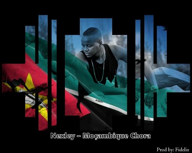 Nexley – Moçambique Chora [Prod. Fidelix] [R&B]  (2020)