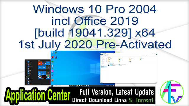 Windows 10 Pro 2004 incl Office 2019 [build 19041.329] x64 Update 1st July 2020 Pre-Activated