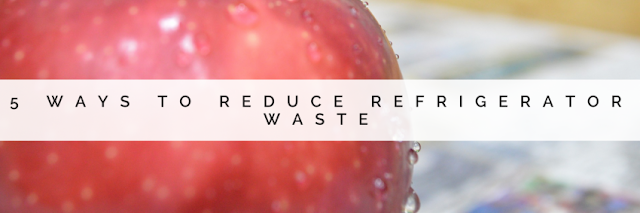 Reduce waste from your fridge
