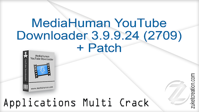 MediaHuman YouTube Downloader 3.9.9.24 (2709) + Patch