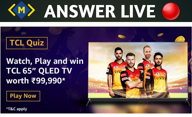 Amazon TCL Quiz Answers - Win TCL 65 Inch QLED TV - Rs. 99,990