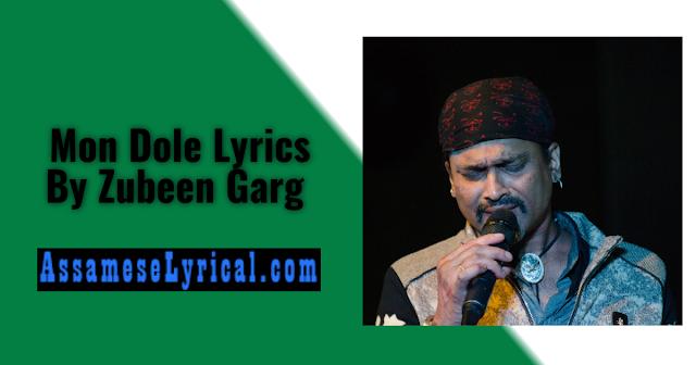 Mon Dole Lyrics By Zubeen Garg