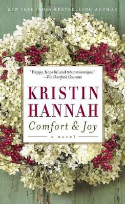 Comfort & Joy by by Kristin Hannah