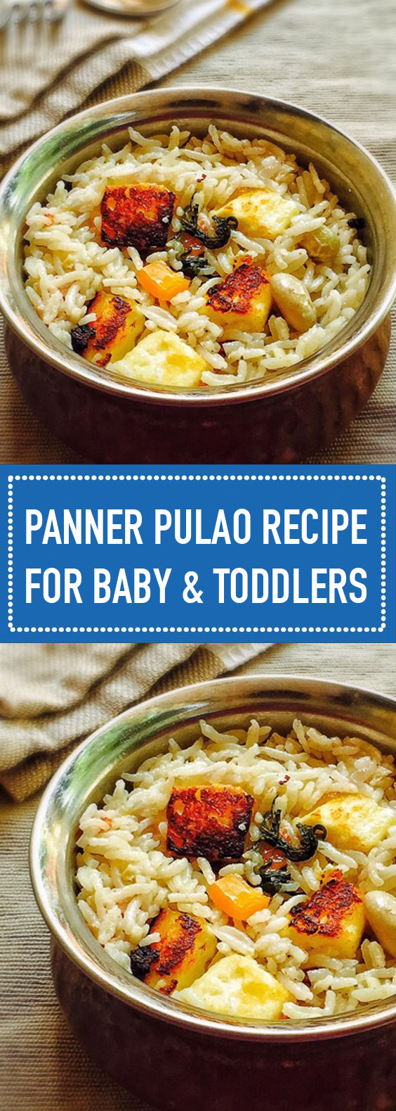 Paneer Pulao Recipe for Baby & Toddlers