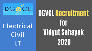 Dakshin Gujarat Vij Company Limited (DGVCL) has published an Advertisement for below mentioned Posts 2019.