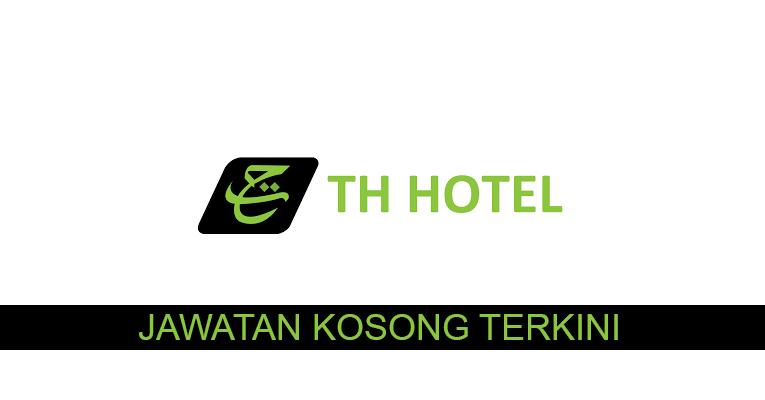 Kekosongan terkini di TH Hotel & Residense Sdn Bhd