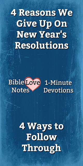 4 reasons people don't keep their New Year's Resolutions. 4 Ways to Beat the Odds! #BibleLoveNote #Bible #Devotions