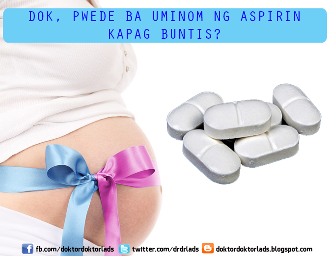 Dok, Pwede Ba Uminom ng Aspirin Kapag Buntis? - Doktor