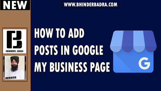 How To Publish Your Posts On Google My Business . #BhinderBadra