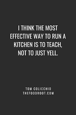 I think the most effective way to run a kitchen is to teach, not to just yell.