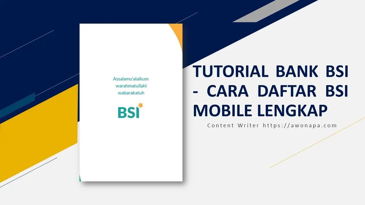 Tutorial Bank BSI - Cara Daftar BSI Mobile Lengkap