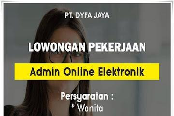 Lowongan Kerja Admin Online Elektronik PT. Dyfa Jaya