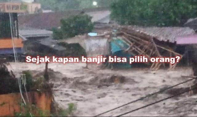 Wan Riza … Luapan Air Sungai Memangnya Bisa Milih Nerjang Orang Kaya atau Orang Miskin?
