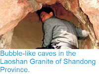 http://sciencythoughts.blogspot.com/2016/08/bubble-like-caves-in-laoshan-granite-of.html
