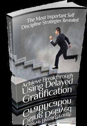 Achieve Breakthrough Using Delayed Gratification