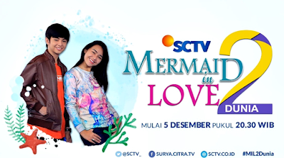 Sinopsis Mermaid In Love 2 Dunia SCTV