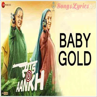 Baby Gold Lyrics Saand Ki Aankh [2019]