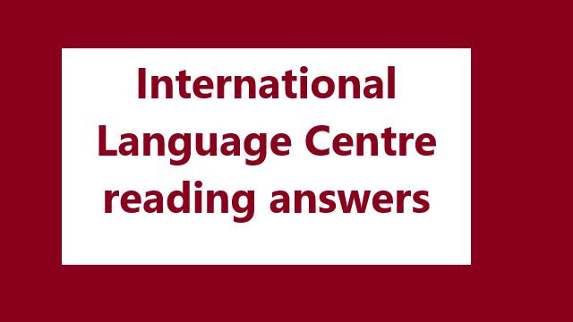 International Language Centre reading answers