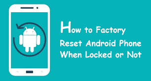 How to do Factory Reset Android Smartphone?
