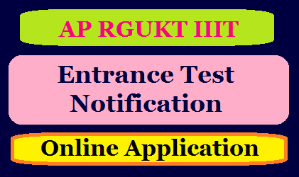 AP RGUKT IIIT Admission Entrance Test 2020 Online Application,Syllabus,Exam Pattern