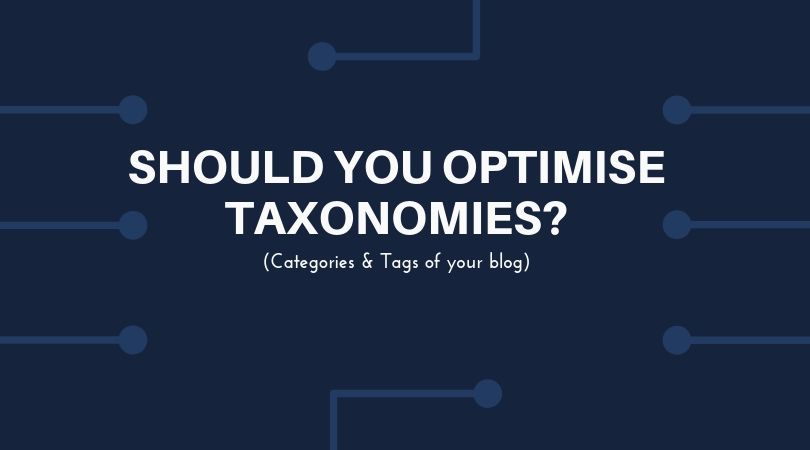 Should you optimize taxonomies?
