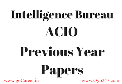 Intelligence Bureau ACIO Previous Year Papers of 2015, 2014, 2013, 2012