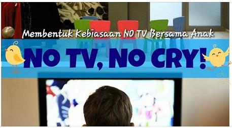 6 Cara Membentuk Kebiasaan Anak Agar NO TV NO CRY