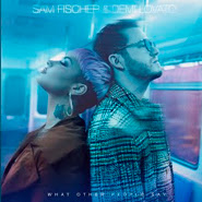 What Other People Say – Sam Fischer, Demi Lovato