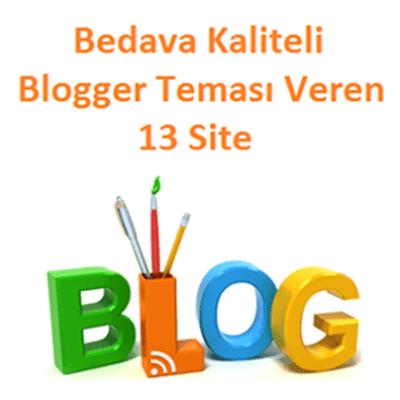 Bedava Kaliteli Blogger Teması Veren 13 Site