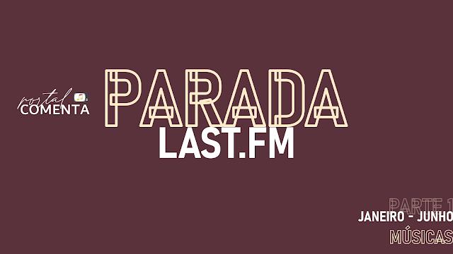 Parada Last.fm | As músicas que mais escutei em 2020 pt.1