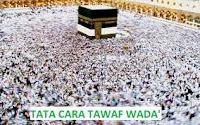Tawaf Wada / Tawaf Perpisahan - Tata Cara Haji