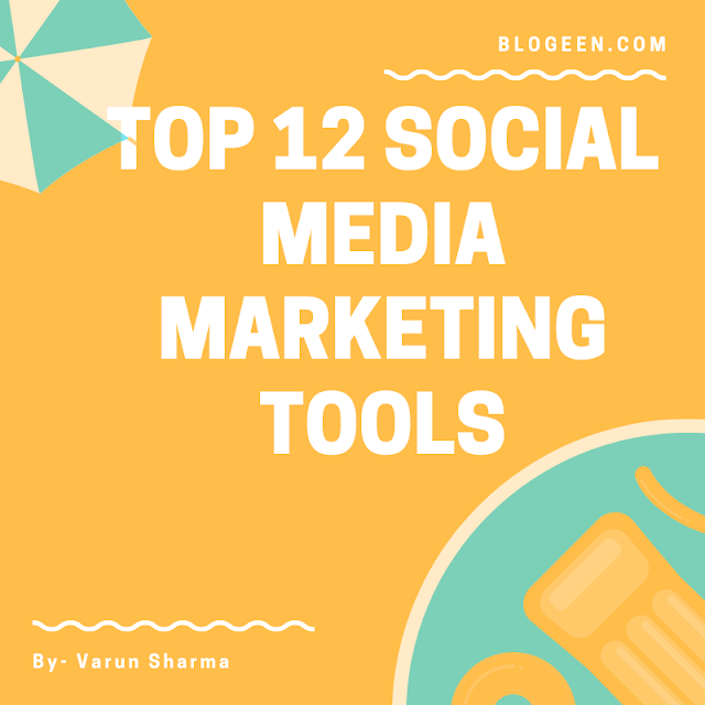 Top 12 Social Media Marketing Tools To Help You Grow.