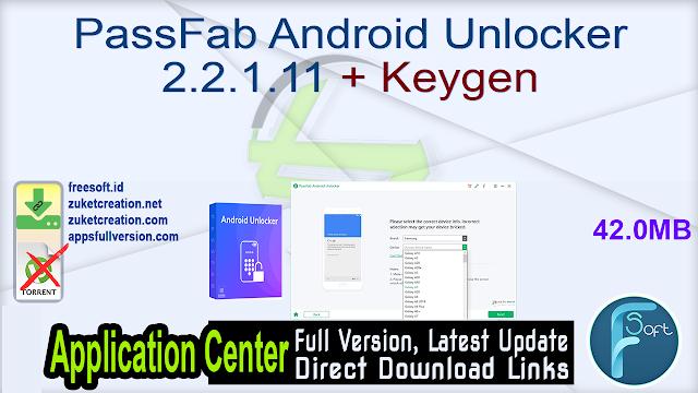PassFab Android Unlocker 2.2.1.11 + Keygen