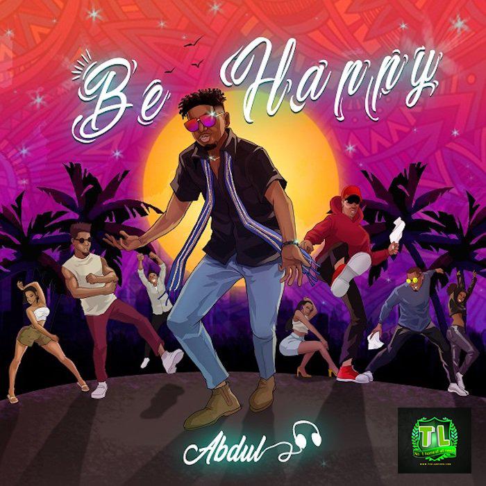Abdul-Be-Happy-mp3-download-Teelamford