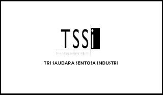 Lowongan Kerja Terbaru Via Pos Cikarang PT Tri-Saudara Sentosa Industri (PT. TSSI)