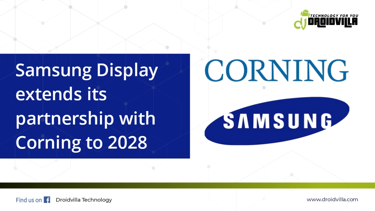 samsung-display-extends-its-partnership-with-corning-to-2028-droidvilla-tech-1-android-tech-blog