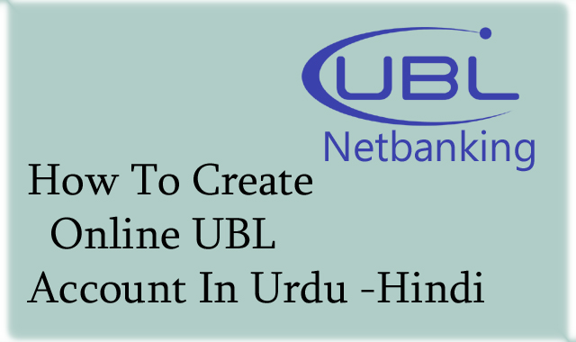 How To Create UBL Online Banking Account In Urdu - Hindi