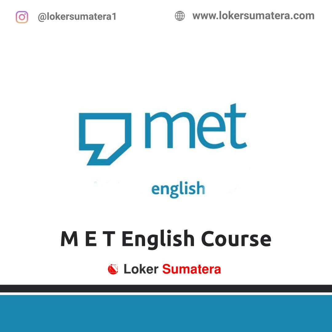 Lowongan Kerja Jambi: M E T English Course Januari 2021