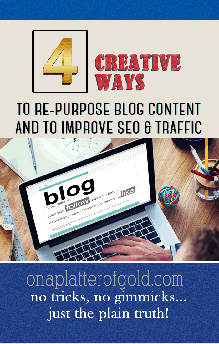 4 Creative Ways To Repurpose Blog Content To Improve SEO And Web Traffic