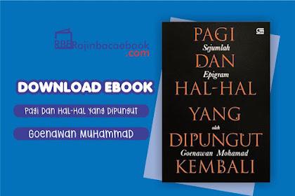 Download Ebook Pagi dan Hal-Hal yang Dipungut Kembali by Goenawan Mohamad Pdf
