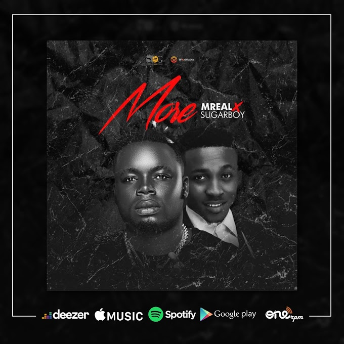 Music: Mreal Ft. Sugarboy - More