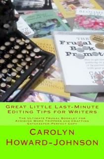 Great Little Last-Minute Editing Tips for Writers: The Ultimate Frugal Booklet for Avoiding Word Trippers and Crafting