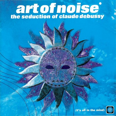 The Cd Project Art Of Noise The Seduction Of Claude
