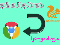 Cara Gampang Redirect Blog Dari Uc Browser Ke Google Chrome