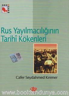 Cafer Seydahmed Kırımer - Rus Yayılmacılığının Tarihi Kökenleri