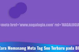Cara Memasang Meta Tag Seo Terbaru pada Blog