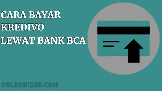 cara bayar kredivo lewat bank bca