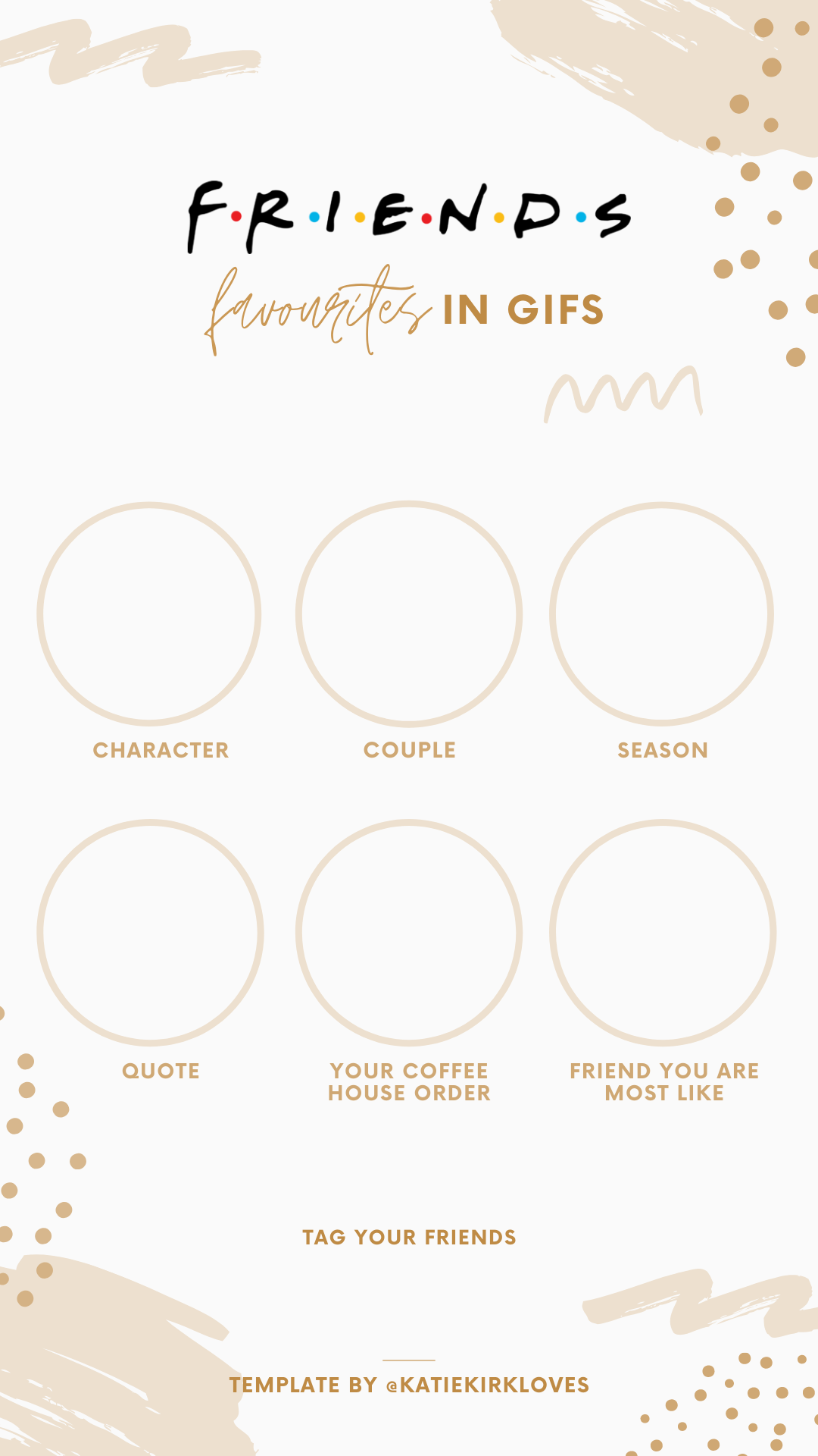 My Instagram Story Templates, Katie Kirk Loves, UK Blogger, UK Lifestyle Blogger, Story Templates, Instagram Stories, Friends TV Show, Friends Netflix, Friends Comedy, Friends Instagram Story Templates, The Greatest Showman, The Greatest Showman Story Templates